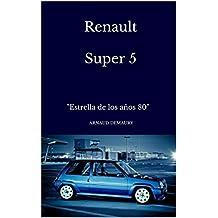 """Renault Super 5: """"Estrella de los años 80"""""""