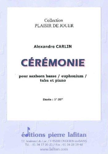 PARTITIONS CLASSIQUE LAFITAN CARLIN ALEXANDRE   CEREMONIE   SAXHORN BASSE SIB / EUPHONIUM SIB / TUBA UT ET PIANO AUTRES CUIVRES