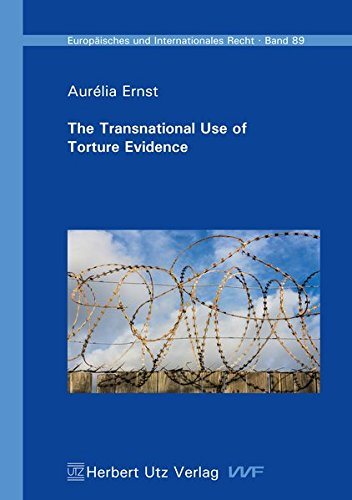 (The Transnational Use of Torture Evidence (Europäisches und Internationales Recht))