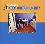 Keep Britain Untidy by Tom Hingley (2000-01-01)