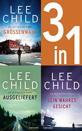 Jack Reacher Band 1-3: - Größenwahn / Ausgeliefert / Sein wahres Gesicht: Drei Romane in einem Band