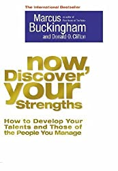 Now, Discover Your Strengths: How to Devolop Your Talents and Those of the People You Manage by Marcus Buckingham (2005-05-03)