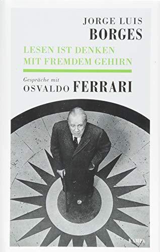 Lesen ist Denken mit fremdem Gehirn: Gespräche mit Osvaldo Ferrari (Kampa Salon)