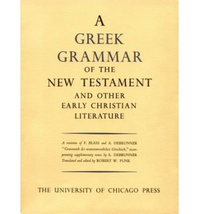 [GREEK GRAMMAR OF THE NEW TESTAMENT AND OTHER EARLY CHRISTIAN LITERATURE (ENGLISH, GERMAN) ]by(Funk, Robert Walter )[Hardcover]