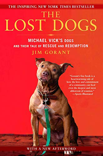 The Lost Dogs: Michael Vick's Dogs and Their Tale of Rescue and Redemption Michael Vick, Nfl