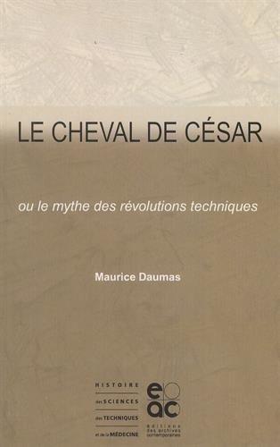 Le cheval de Csar, ou, Le mythe des rvolutions techniques