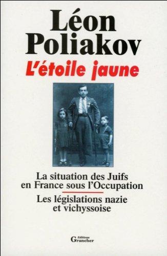 L'Etoile jaune - La Situation des Juifs en France sous l'Occupation - Les Législations nazie et vichyssoise