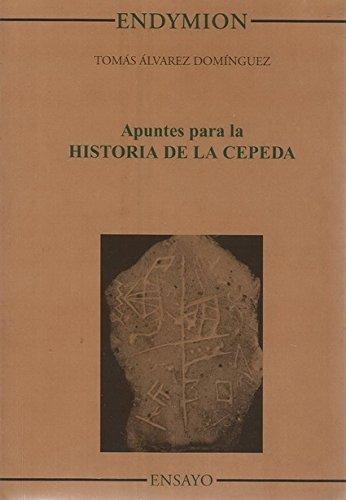 Apuntes para la historia de la Cepeda (Ensayos)