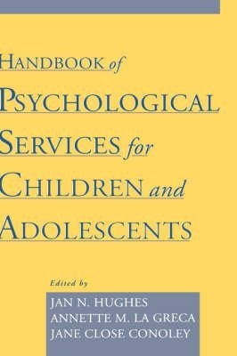 [Handbook of Psychological Services for Children and Adolescents] (By: Jan N. Hughes) [published: January, 2001]