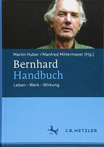 Bernhard-Handbuch: Leben - Werk - Wirkung -