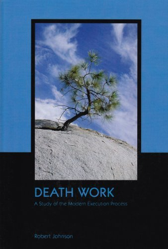 Death Work: A Study of the Modern Execution Process (Contemporary Issues in Crime and Justice) by Robert Johnson (2005-03-24)