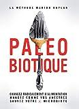 Paléobiotique - Changez radicalement d'alimentation, mangez comme vos ancêtres, sauvez votre microbiote (Guides pratiques) - Format Kindle - 9782365492010 - 12,99 €