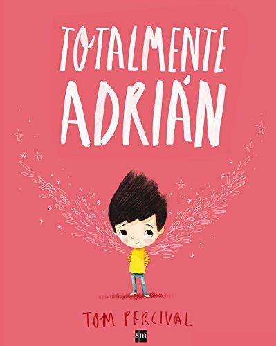 Totalmente Adrián (Álbumes ilustrados) por Tom Percival