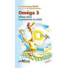 Oméga 3 : Bien vivre et préserver sa santé