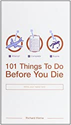 101 Things to Do Before You Die by Richard Horne (2008-10-02)