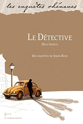 Le détective (Les enquêtes rhénanes t. 19) par Max Genève
