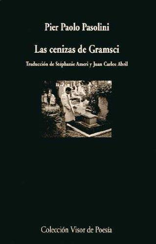 Las cenizas de Gramsci por Pier Paolo Pasolini