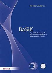 BaSiK Grundpaket: Begleitende alltagsintegrierte Sprachentwicklungsbeobachtung in Kindertageseinrichtungen (BaSiK U3 & Ü3)