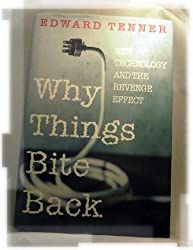 Why Things Bite Back: New Technology and the Revenge Effect
