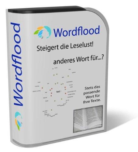 Wordflood - Synonyme steigern die Leselust: Synonymwörter für einzigartige Texte und individuellen Wortschatz