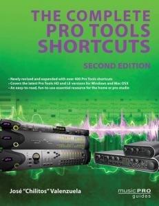 Jos chilitos Valenzuela: Die komplette Pro Tools Shortcuts-Zweite Edition (Neueste Mac Pro)