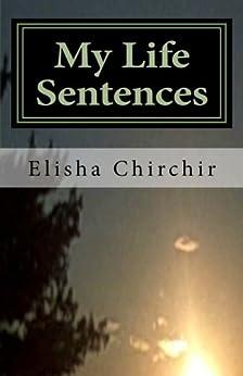 My Life Sentences - A True Story (English Edition) di [Chirchir, Elisha]