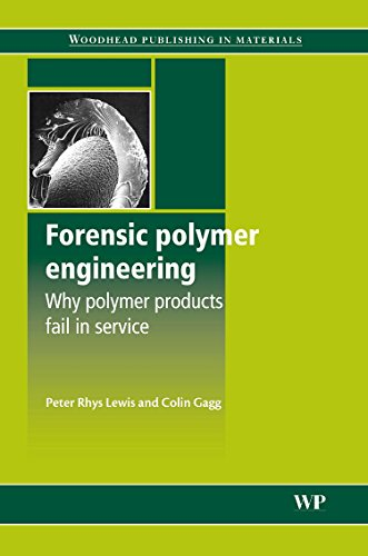 Forensic Polymer Engineering: Why Polymer Products Fail in Service (Woodhead Publishing in Materials)