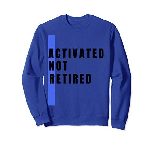 Retired 2019 Shirt Activated Not Retired Sweatshirt