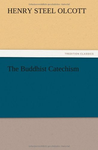 The Buddhist Catechism by Henry Steel Olcott (2012-12-13)