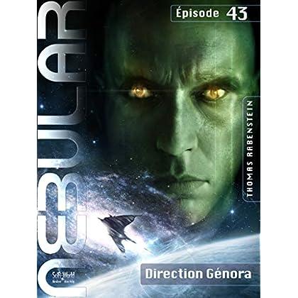 NEBULAR 43 - Direction Génora: Épisode 43