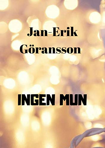 Ingen mun (Swedish Edition) por Jan-Erik Göransson