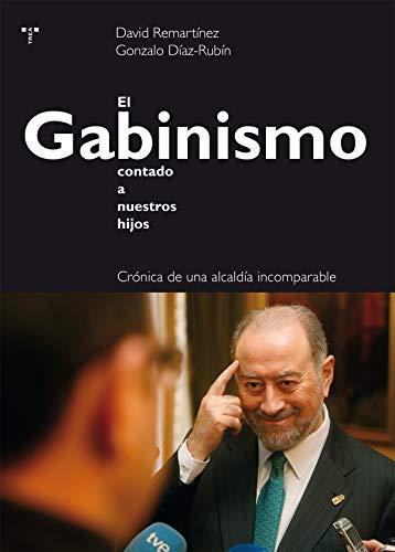 El Gabinismo contado a nuestros hijos (Trea Varia)