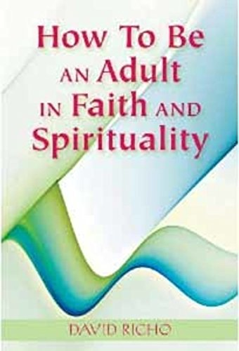 How to be an Adult: A Handbook on Psychological and Spiritual Integration