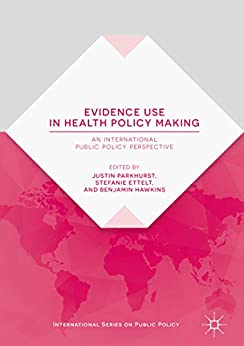 Evidence Use In Health Policy Making: An International Public Policy Perspective (international Series On Public Policy) por Stefanie Ettelt epub