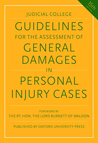Guidelines for the Assessment of General Damages in Personal Injury Cases (Judicial College Guidelines for the Assessment of General Damages in Personal Injury Cases) (English Edition)