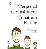 [(The Perpetual Astonishment of Jonathon Fairfax * *)] [Author: Christopher Shevlin] published on (August, 2011)