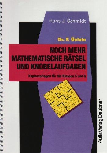 Pdf Dr F Uxlein Noch Mehr Mathematische Ratsel Und Knobelaufgaben Kopiervorlagen Fur Die Klassen 5 Und 6 Kopiervorlagen Mathematik Epub Eileenjoscelin