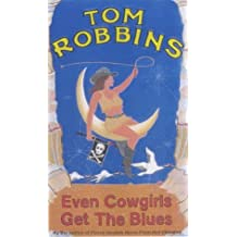 Even Cowgirls Get the Blues by Tom Robbins (10-Nov-2001) Paperback