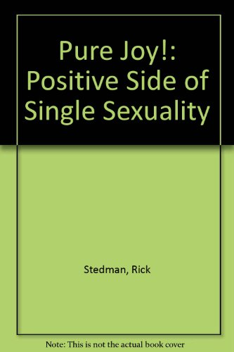 Pure Joy!: Positive Side of Single Sexuality