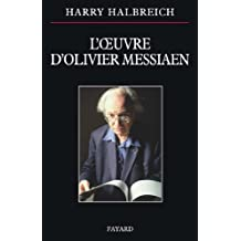 L'oeuvre d'Olivier Messiaen (Musique) (French Edition)