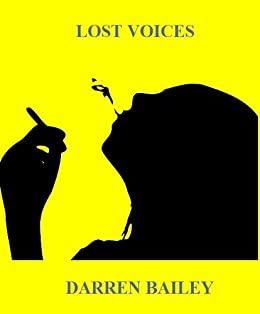 Lost Voices by [Bailey, Darren]