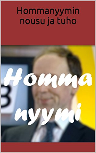 Hommanyymin nousu ja tuho (Finnish Edition) por Homma Nyyminen