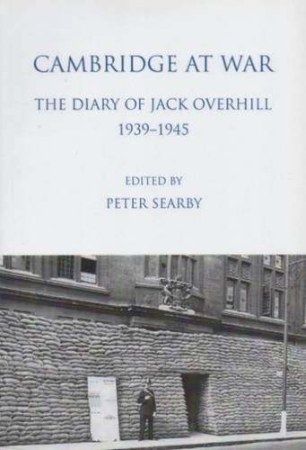 Cambridge at War. The Diary of Jack Overhill 1939-1945 (Cambridgeshire Records Society)