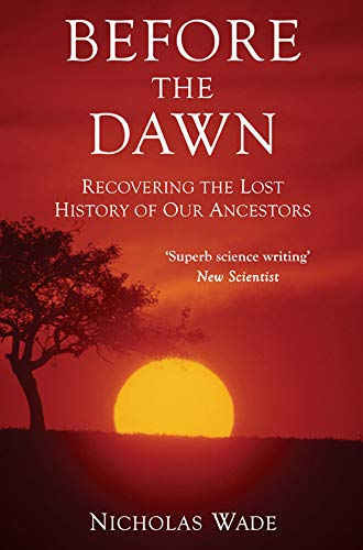 Before the Dawn: Recovering the Lost History of Our Ancestors (English Edition)