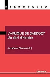 L'Afrique de Sarkozy - Un déni d'histoire