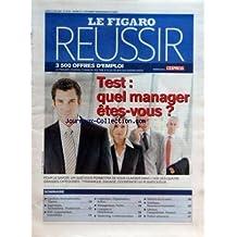 FIGARO REUSSIR (LE) [No 19616] du 27/08/2007 - TEST - QUEL MANAGER ETES-VOUS - CARRIERES INTERNATIONALE - EXPORT - INGENIEURS - TECHNICIENS - BTP - CONSTRUCTION - LOGISTIQUE - MANAGEMENT - MARKETING - METIERS DE LA SANTE - RESSOURCES HUMAINES - GESTION