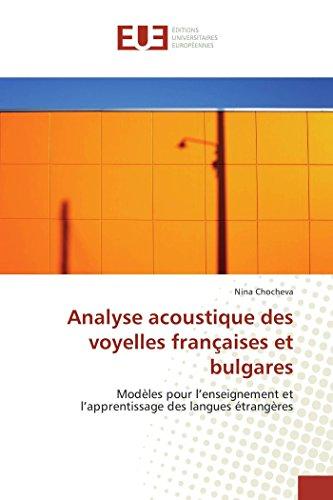 Analyse acoustique des voyelles françaises et bulgares