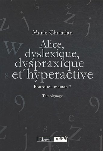 Alice Dyslexique Dyspraxique