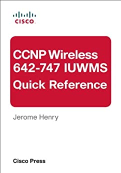 CCNP Wireless (642-747 IUWMS) Quick Reference de [Henry, Jerome]