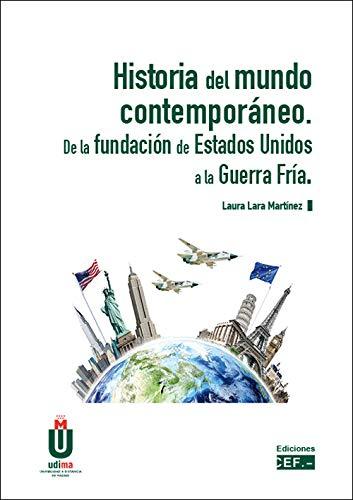 Historia del mundo contemporáneo. De la fundación de Estados Unidos a la Guerra Fría de